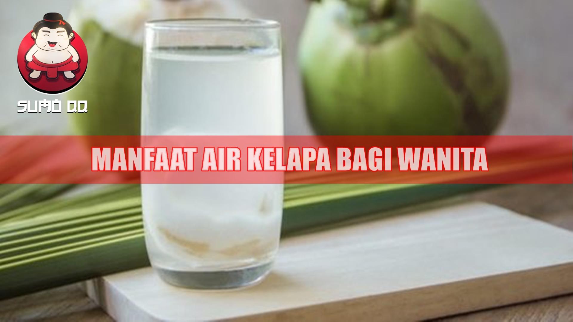 6 Manfaat Kesehatan Air Kelapa Untuk Wanita