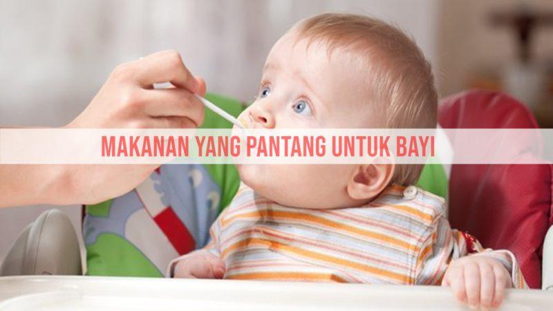 Makanan yang Pantang untuk Anak Usia di Bawah 1 Tahun